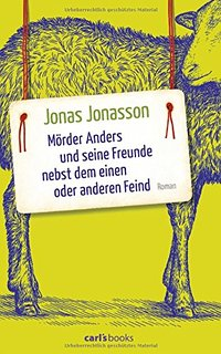 """Bestseller von Jonas Jonasson: """"Mörder Anders und seine Freunde nebst dem einen oder anderen Feind"""""""