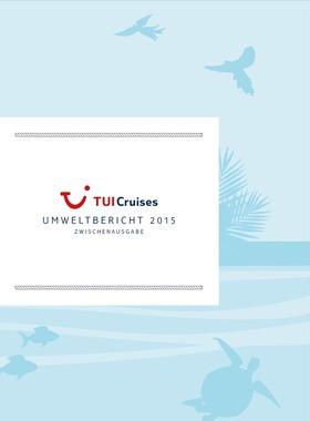 Der TUI Cruises Umweltzwischenbericht für 2015