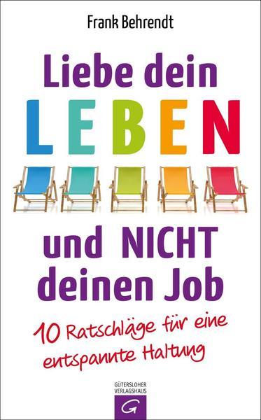 Liebe dein Leben und nicht deinen Job - der Bestseller von Mein Schiff Fan Frank Behrendt